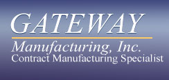 Gateway Manufacturing, Inc. | Contract Manufacturing Specialist